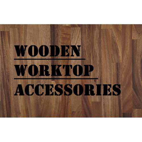 Wooden Worktop Accessories